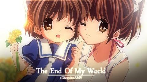 Clannad AMV - The End Of My World