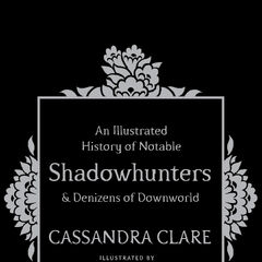Capa britânica (<i>An Illustrated History of Notable Shadowhunters and Denizens of Downworld</i>)