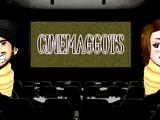 CINEMAGGOTS