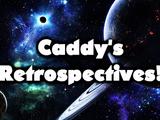 Caddy's Retropectives