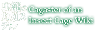 Cagaster of an Insect Cage Wiki