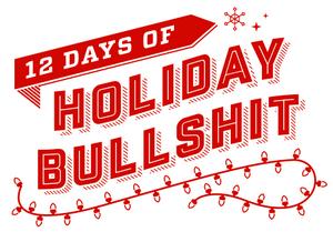 Holiday bullshit