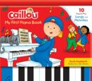 Caillou: My First Piano Book