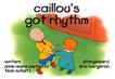 Caillou's Got Rhythm Title Card