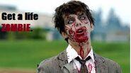 Get a life zombie