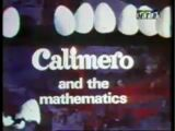 Calimero and the Mathematics
