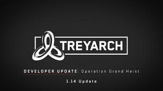 Treyarch Developer Update Operation Grand Heist – 1.14 Update
