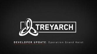 Treyarch Developer Update Operation Grand Heist