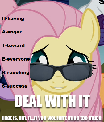 Fluttershy deal with it