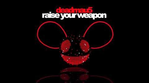 Deadmau5 - Raise Your Weapon