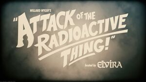 Attack of the Radioactive Thing Title IW