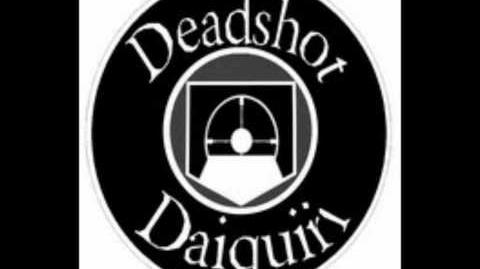 Deadshot Daiquiri jingle