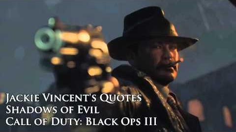 "Jackie Vincent's quotes sound files (Black Ops III Zombies ""Shadows of Evil"")"