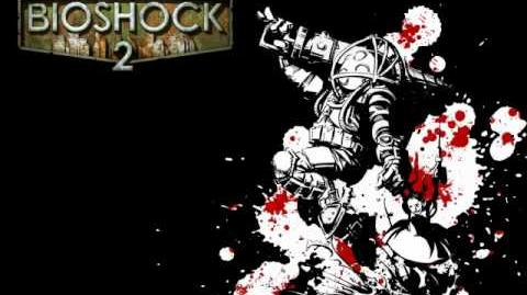 Bioshock 2 Bonus Tracks OST - •We Three
