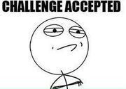Challenge accepted guy