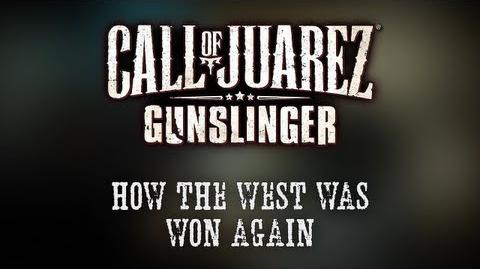 "Call of Juarez Gunslinger - ""How the West Was Won Again"" - Developer Diary-0"