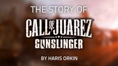 """The Story of Call of Juarez Gunslinger"" by Haris Orkin - Developer Diary"