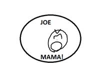 JOE MAMA!!