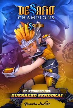 Desafio-champions-sendokai-el-regreso-del-guerrero-sendokai 9788408128687