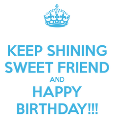 Keep-shining-sweet-friend-and-happy-birthday-3