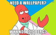 Why not zoidberg