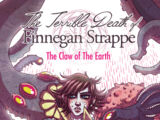 The Terrible Death of Finnegan Strappe: The Claw of the Earth Issue 1