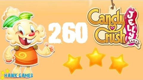 Candy Crush Jelly - 3 Stars Walkthrough Level 260 (Jelly mode)