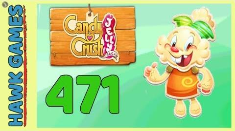 Candy Crush Jelly Saga Level 471 (Jelly mode) - 3 Stars Walkthrough, No Boosters