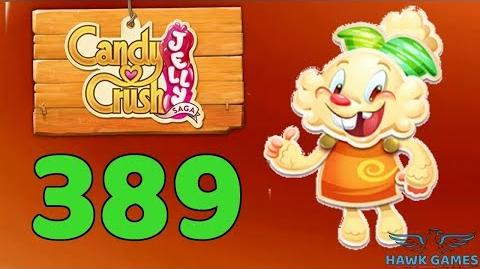 Candy Crush Jelly 🍰 Saga Level 389 (Jelly mode) - 3 Stars Walkthrough, No Boosters