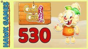 Candy Crush Jelly Saga Level 530 Hard (Jelly mode) - 3 Stars Walkthrough, No Boosters