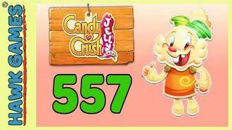 Candy Crush Jelly Saga Level 557 (Jelly mode) - 3 Stars Walkthrough, No Boosters