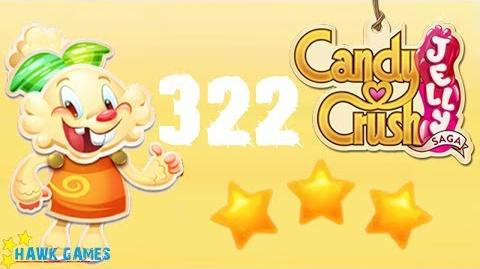Candy Crush Jelly - 3 Stars Walkthrough Level 322 (Jelly mode)