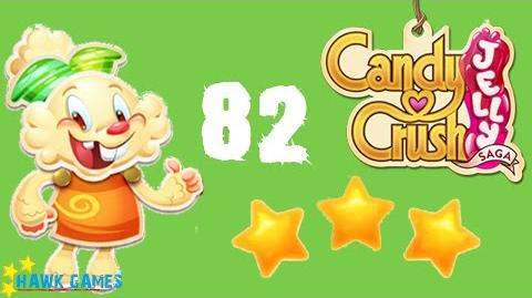 Candy Crush Jelly - 3 Stars Walkthrough Level 82 (Jelly mode)