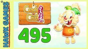 Candy Crush Jelly Saga Level 495 (Jelly mode) - 3 Stars Walkthrough, No Boosters