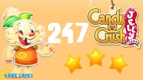 Candy Crush Jelly - 3 Stars Walkthrough Level 247 (Jelly mode)