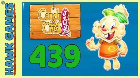 Candy Crush Jelly Saga Level 439 (Jelly mode) - 3 Stars Walkthrough, No Boosters