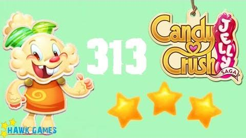 Candy Crush Jelly - 3 Stars Walkthrough Level 313 (Jelly mode)