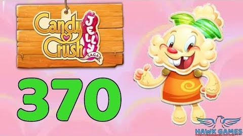 Candy Crush Jelly Saga Level 370 (Jelly mode) - 3 Stars Walkthrough, No Boosters-0