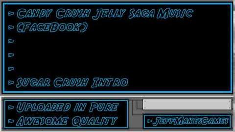 Candy Crush Jelly Saga (FaceBook) Music - Sugar Crush Intro