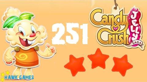 Candy Crush Jelly - 3 Stars Walkthrough Level 251 (Jelly mode)