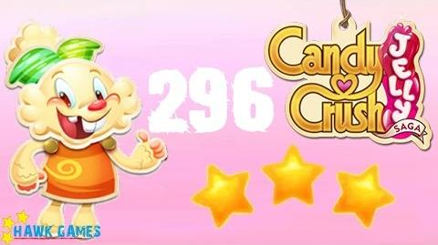 Candy Crush Jelly - 3 Stars Walkthrough Level 296 (Jelly mode)
