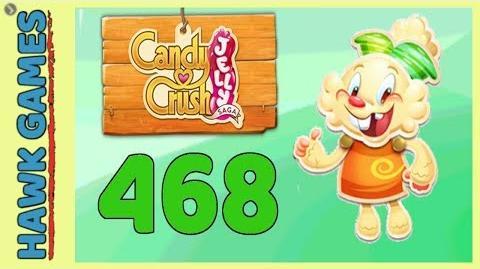 Candy Crush Jelly Saga Level 468 (Jelly mode) - 3 Stars Walkthrough, No Boosters