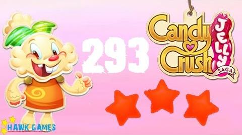 Candy Crush Jelly - 3 Stars Walkthrough Level 293 (Jelly mode)