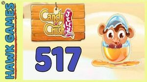 Candy Crush Jelly Saga Level 517 Super hard (Monkling mode) - 3 Stars Walkthrough, No Boosters