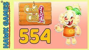Candy Crush Jelly Saga Level 554 (Jelly mode) - 3 Stars Walkthrough, No Boosters