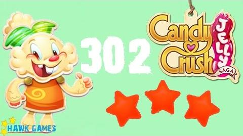 Candy Crush Jelly - 3 Stars Walkthrough Level 302 (Jelly mode)