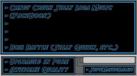 Candy Crush Jelly Saga (FaceBook) Music - Boss Battle (Jelly Queen, ETC