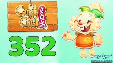 Candy Crush Jelly Saga Level 352 (Jelly mode) - 3 Stars Walkthrough, No Boosters