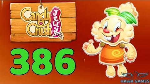 Candy Crush Jelly 🍰 Saga Level 386 (Jelly mode) - 3 Stars Walkthrough, No Boosters