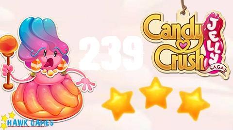 Candy Crush Jelly - 3 Stars Walkthrough Level 239 (Jelly Boss mode)
